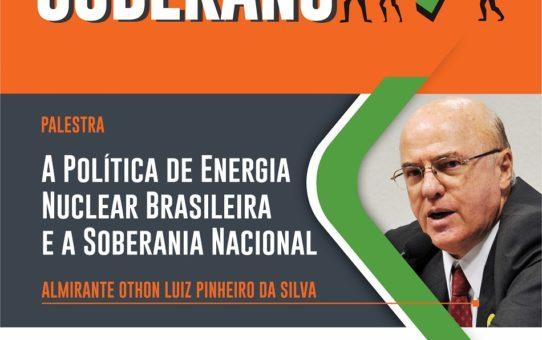 SOS BRASIL SOBERANO PALESTRA ALMIRANTE OTHON LUIZ DIA 25 DE JULHO