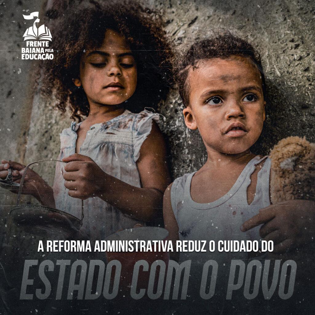 A Reforma Administrativa reduz o cuidado do Estado com o povo