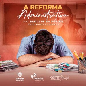 A Reforma Administrativa vai reduzir as férias dos professores
