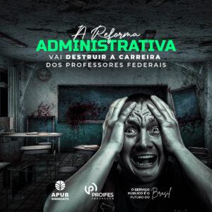 Reforma Vai Destruir a carreira dos professores