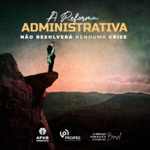 A Reforma Administrativa não resolverá nenhuma crise