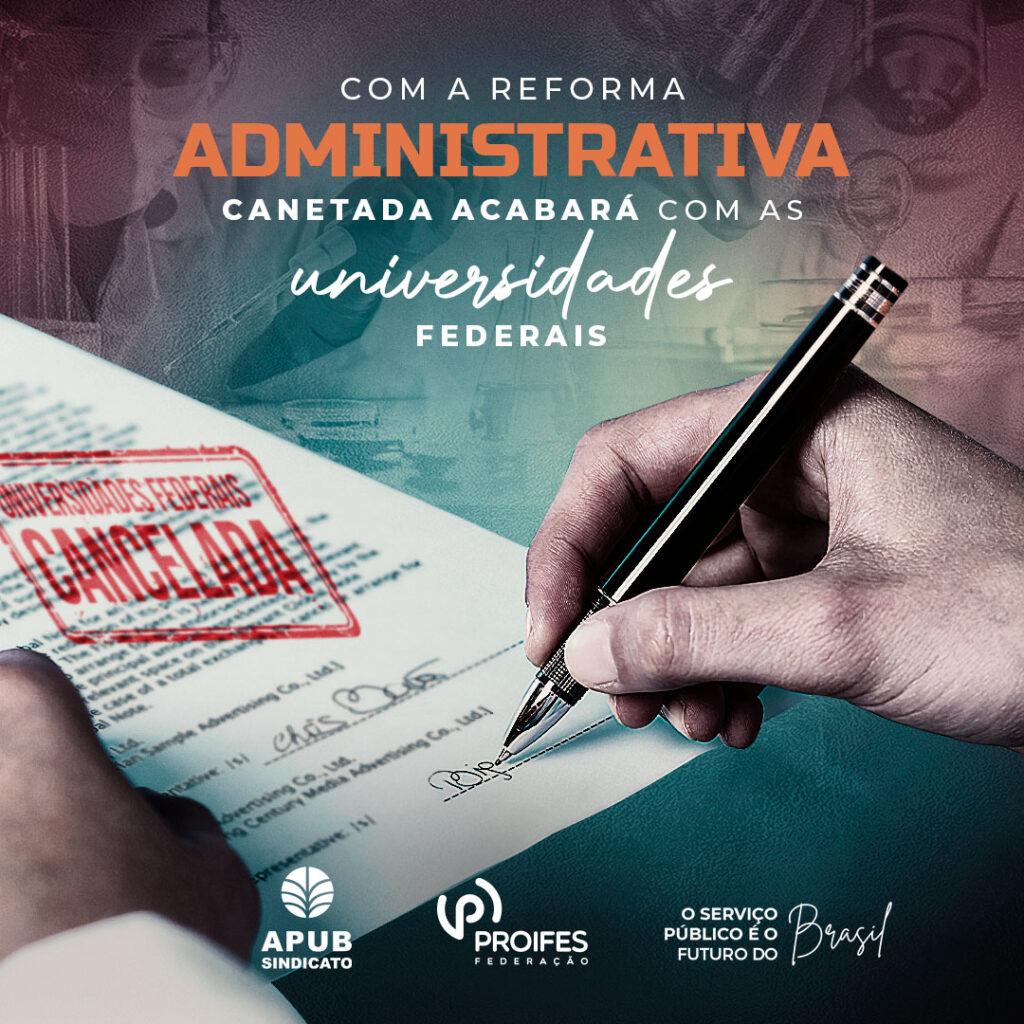 Com a Reforma Administrativa, canetada irá acabar com as Universidades Federais