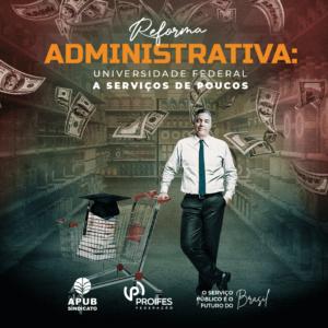 Reforma Administrativa: universidade federal a serviços de poucos