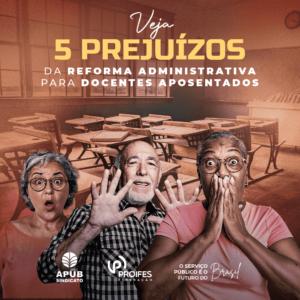 Veja 5 prejuízos da Reforma Administrativa para docentes aposentados